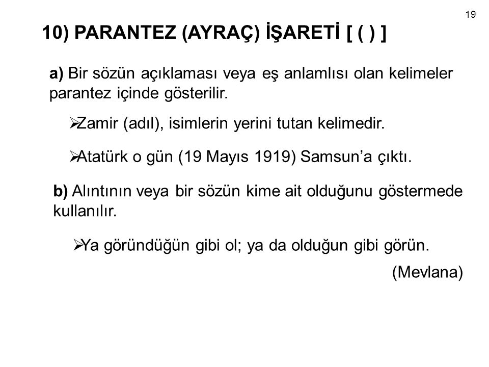 10) PARANTEZ (AYRAÇ) İŞARETİ [ ( ) ]